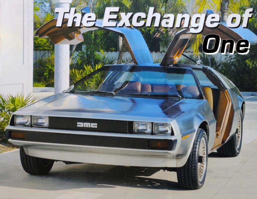 The Exchange of One | DeLoreanDirectory.com