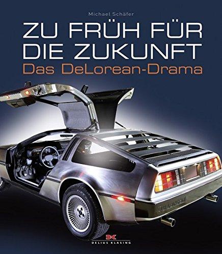 Zu fruh fur die Zukunft: Das DeLorean-Drama